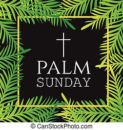 Palm branches and Leaves. Square Frame. Palm Sunday text...
