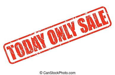 TODAY ONLY SALE red stamp text on white