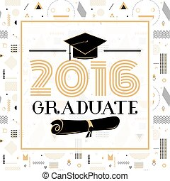 Vector illustration on seamless background congratulations of graduation 2016 class of, hipster geometric design for the graduations party. Card graduates