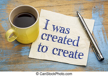 I was created to create positive affirmation note - -...