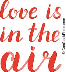 Love is in the air lettering. Brush hand lettering. Great...