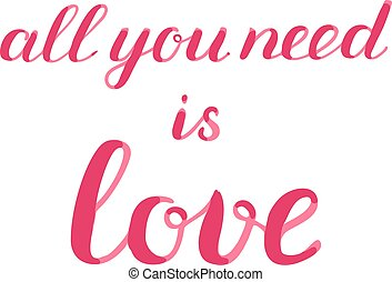 All you need is love brush lettering. - All you need is love...
