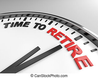 Time to retire - Clock with words time to retire on its face