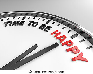 Time to be happy - Clock with words time to be happy on its...