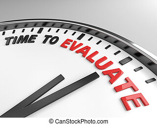 time to evaluate - Clock with words time to evaluate on its...