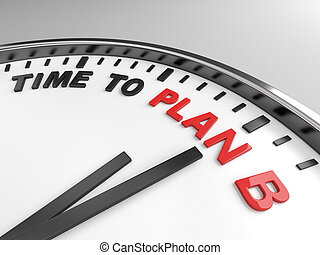 time to plan B - Clock with words time to plan B on its face