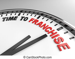 Time to franchise - Clock with words time to franchise on...
