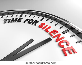 Time for silence - Clock with words time for silence on its...