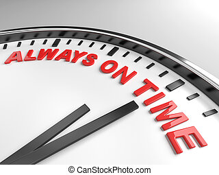Always on time - Clock with words always on time on its face