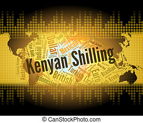 Kenyan Shilling Means Foreign Currency And Exchange - Kenyan...