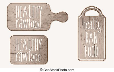 Wooden breadboard and inscription healthy raw product