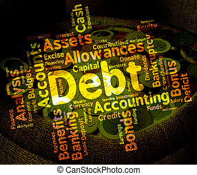 Debt Word Means Words Liability And Debts - Debt Word...