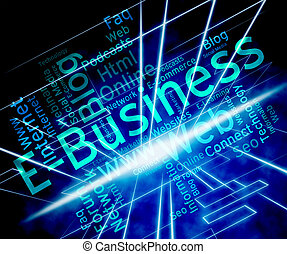 Ebusiness Word Represents World Wide Web And Businesses -...