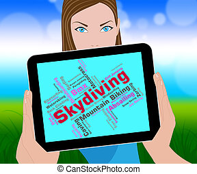 Skydiving Word Means Free Falling And Parachutes - Skydiving...