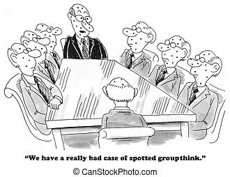 Groupthink - Business cartoon about team members who look...
