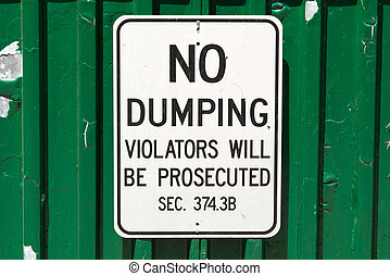 No Dumping Sign - White no dumping sign on a green...