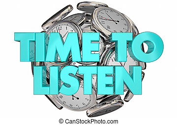 Time to Listen Hear Understand Learn Clocks Words 3d...