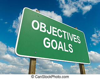 objectives goals - A road sign with objectives goals words...