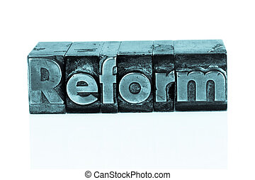 "written reform in lead letters - the word ""reform""..."