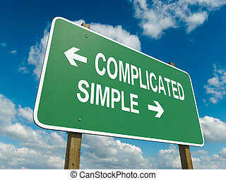 complicated simple - A road sign with complicated simple...