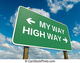 my way high way - A road sign with my way high way words on...