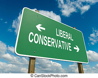 liberal conservative - A road sign with liberal conservative...
