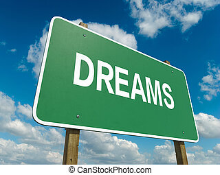 dreams - A road sign with dreams words on sky background