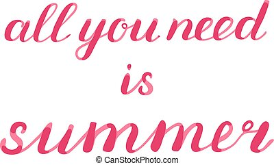 All you need is summer brush lettering. - All you need is...
