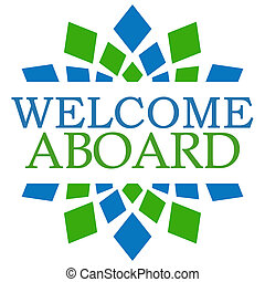 Welcome Aboard Blue Green Square - Welcome aboard text over...