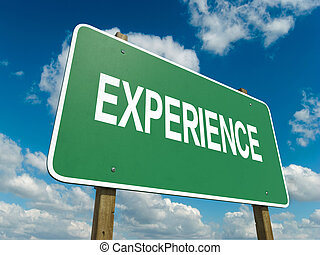experience - A road sign with experience words on sky...