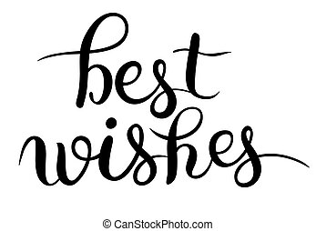 best wishes hand lettering inscription handwritten quote,...