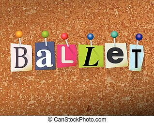 Ballet Concept Pinned Letters Illustration - The word BALLET...