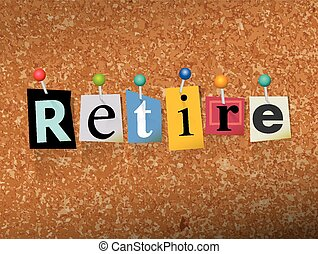 Retire Concept Pinned Letters Illustration - The word...