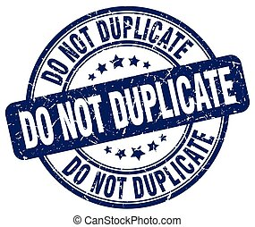 do not duplicate blue grunge round vintage rubber stamp