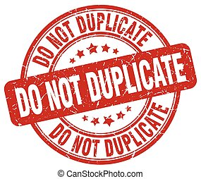 do not duplicate red grunge round vintage rubber stamp