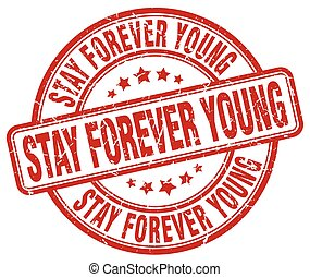 stay forever young red grunge round vintage rubber stamp