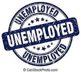 unemployed blue grunge round vintage rubber stamp
