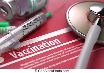 Vaccination - Printed Diagnosis on Red Background -...