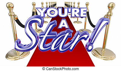 Youre a Star Red Carpet Royal VIP Treatment Words 3d...