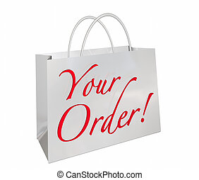 Your Order Shopping Bag New Merchandise Ready Words 3d...