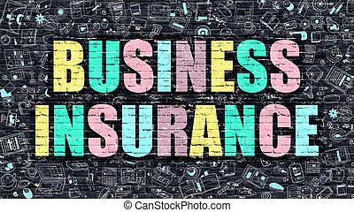 Multicolor Business Insurance on Dark Brickwall Doodle Style...