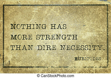 necessit Eurip - Nothing has more strength than dire...