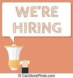 We're Hiring - Hand holding megaphone and speech bubble...