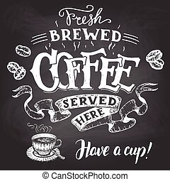 Fresh brewed coffee served here hand lettering - Fresh...