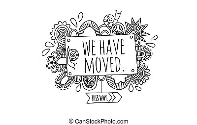 We Have Moved Hand Drawn Doodle BW