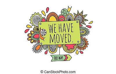 We Have Moved Hand Drawn Vector