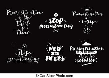 Set of quotes about procrastination. Hand drawn design....