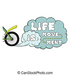 Lettering. Life is movement. Words on dust cloud. Sport...