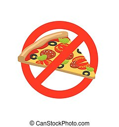 Stop Pizza. Forbidden fast food. Crossed out slice of pizza. Emblem against Italian food. Red prohibition sign. Ban harmful food