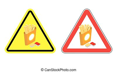 Warning sign attention French fries Dangers yellow sign fast...